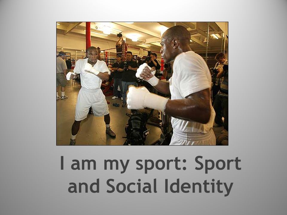 I am my sport: Sport and Social Identity