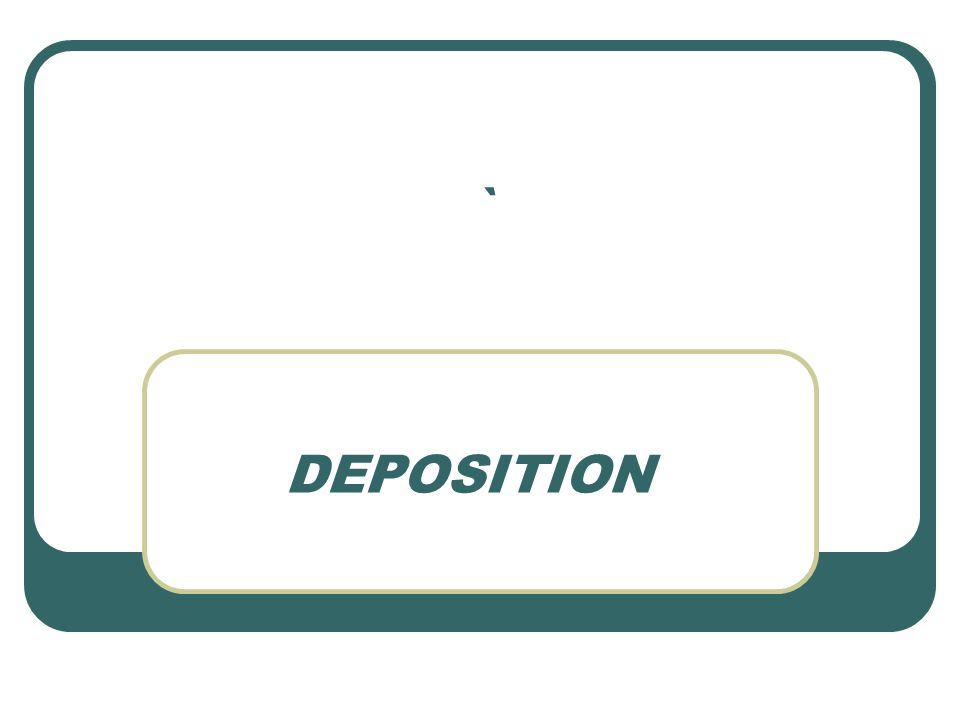 ` DEPOSITION