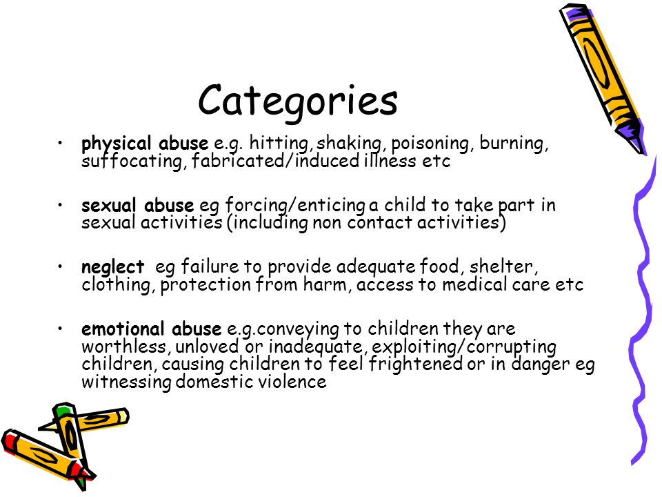 Categories physical abuse e.g.