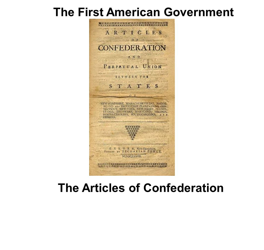 The First American Government The Articles of Confederation