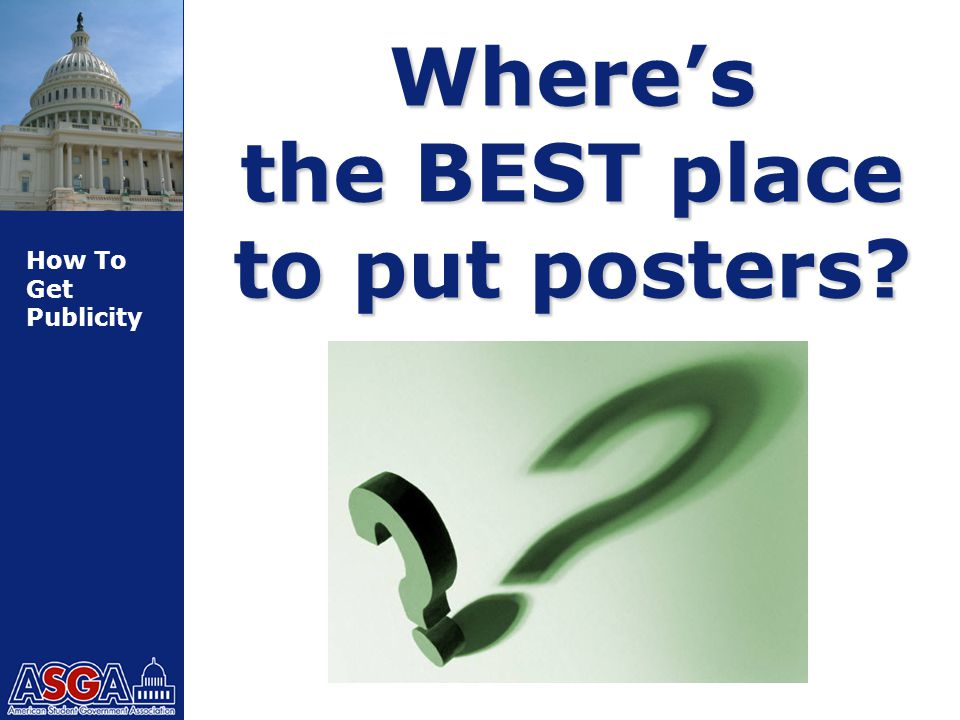 How To Get Publicity Where's the BEST place to put posters