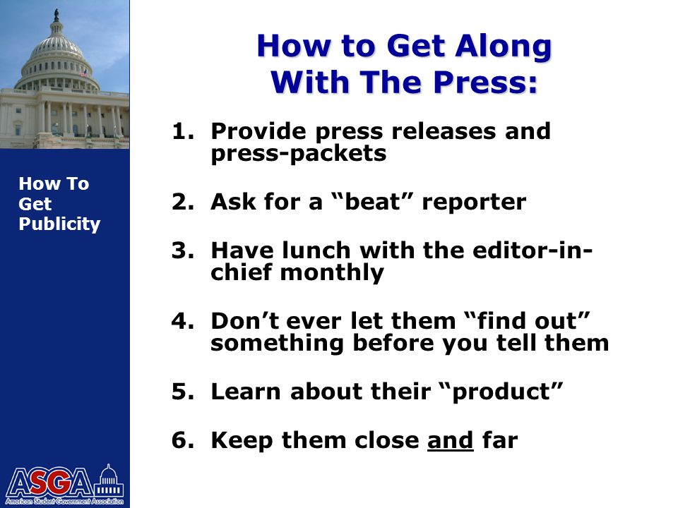How To Get Publicity How to Get Along With The Press: 1.