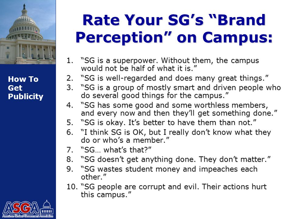 How To Get Publicity Rate Your SG's Brand Perception on Campus: 1. SG is a superpower.