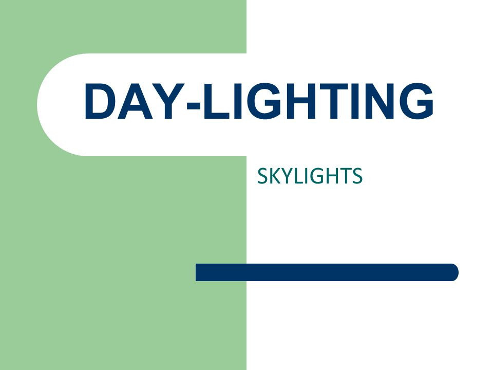 DAY-LIGHTING SKYLIGHTS