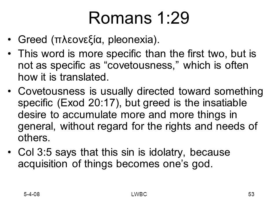 5-4-08LWBC52 Romans 1:29 Evil (πονηρία, ponēria).