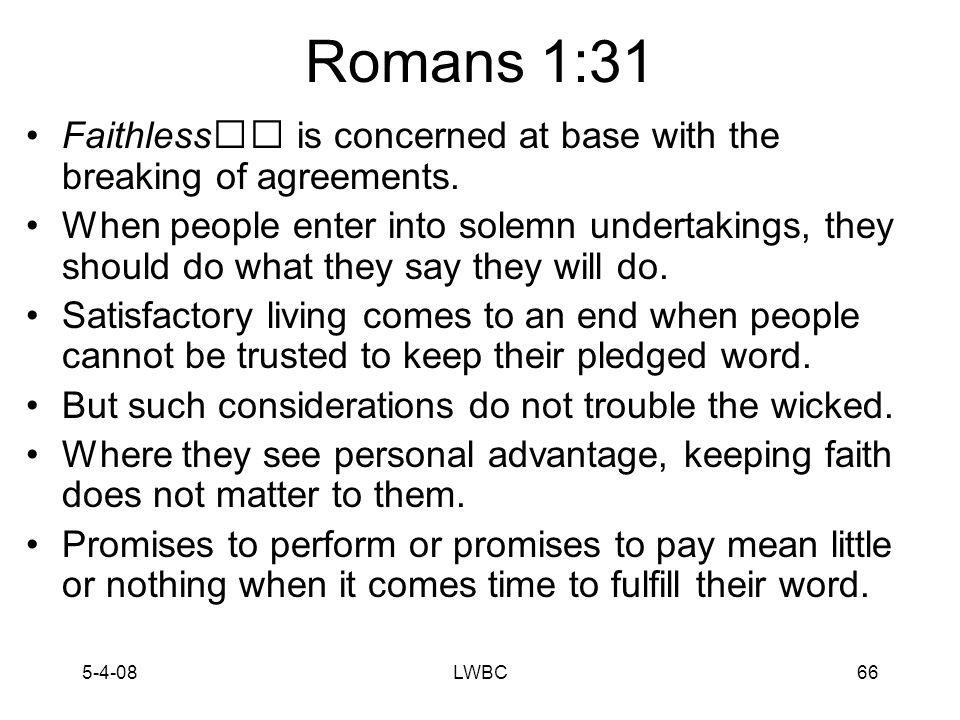 5-4-08LWBC65 Romans 1:31 31.