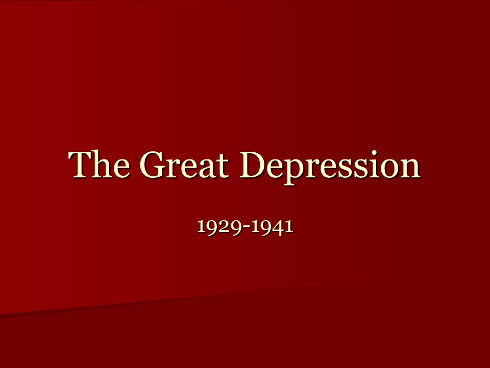 The End of the Great Depression The Great Depression will last from 1929 to 1941.