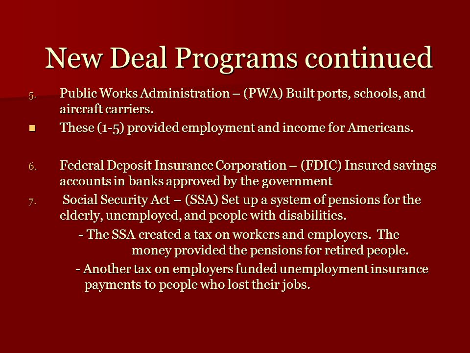 New Deal Programs continued Social Security is best defined as a retirement plan.