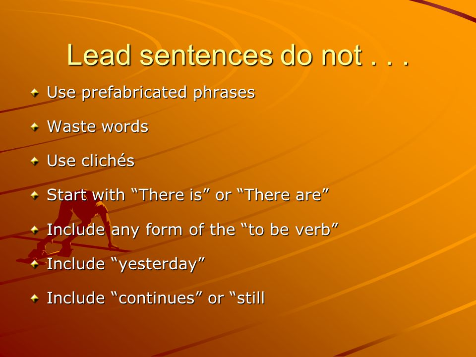 Lead sentences do not...