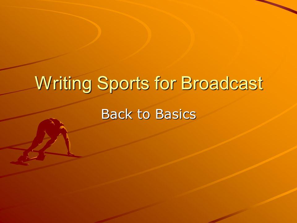 Writing Sports for Broadcast Back to Basics