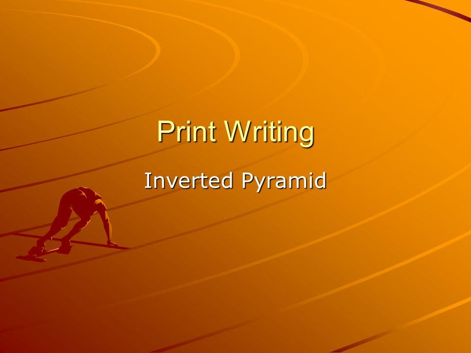 Print Writing Inverted Pyramid