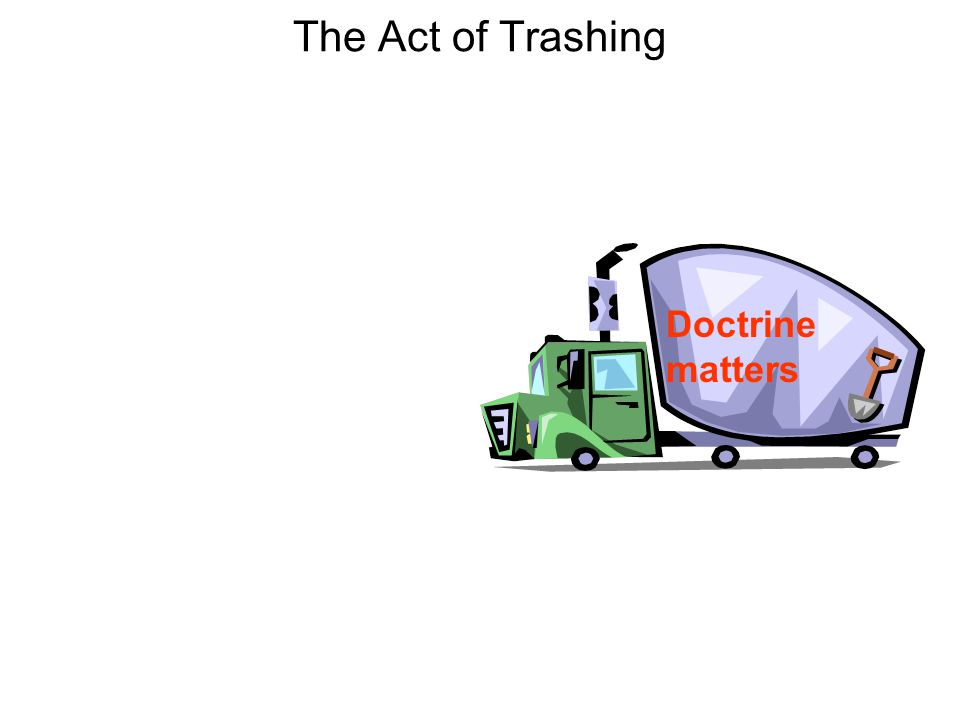 The Act of Trashing Doctrine matters