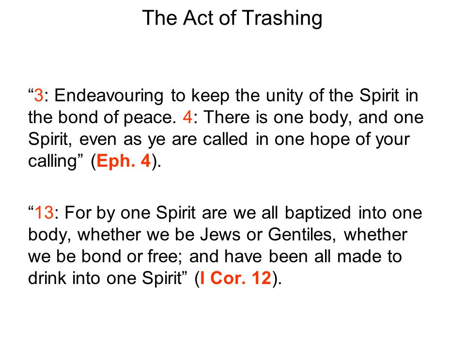 The Act of Trashing 3: Endeavouring to keep the unity of the Spirit in the bond of peace.