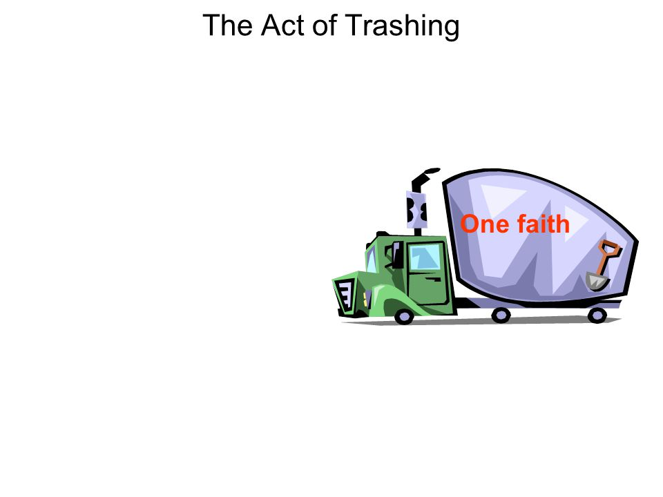 The Act of Trashing One faith