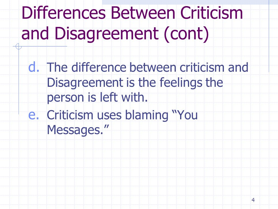 4 Differences Between Criticism and Disagreement (cont) d.