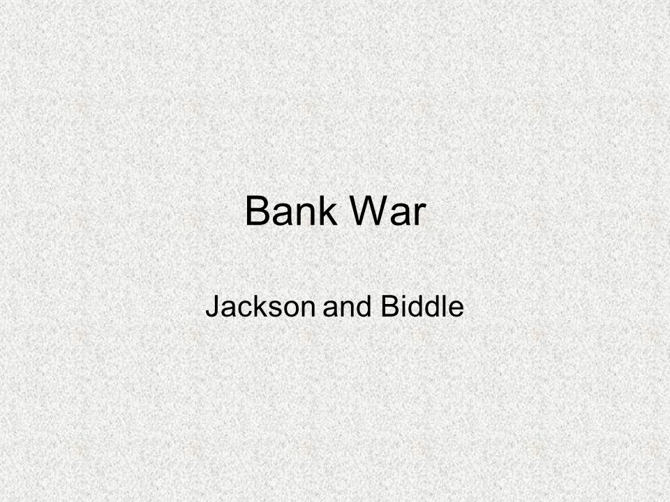 Bank War Jackson and Biddle