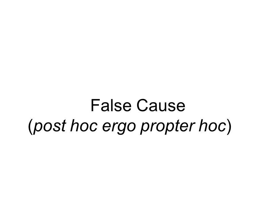 False Cause (post hoc ergo propter hoc)