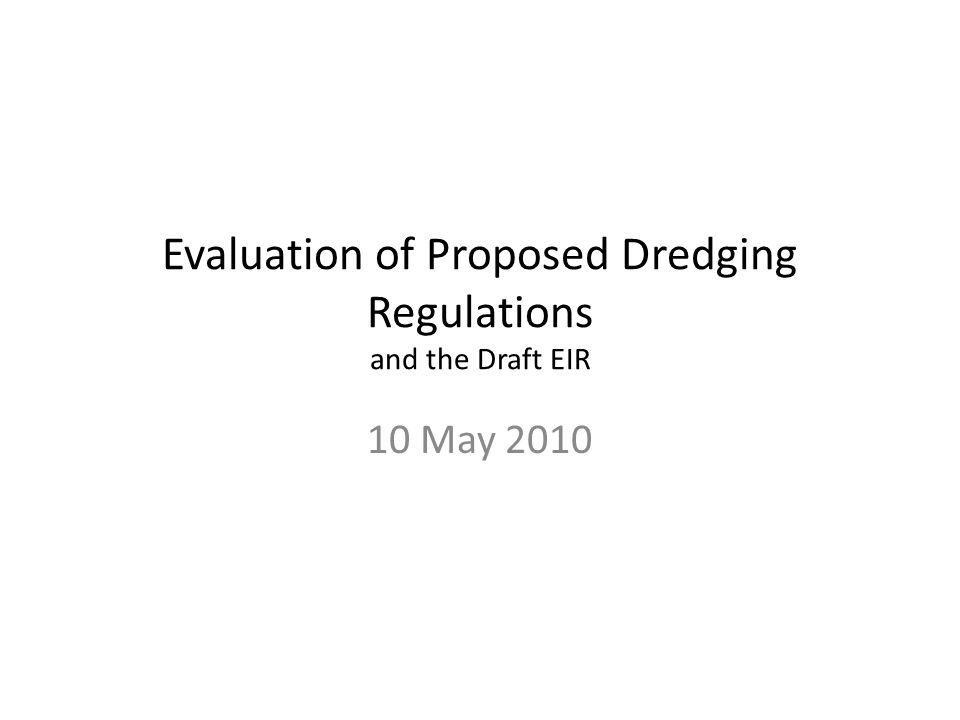 Evaluation of Proposed Dredging Regulations and the Draft EIR 10 May 2010