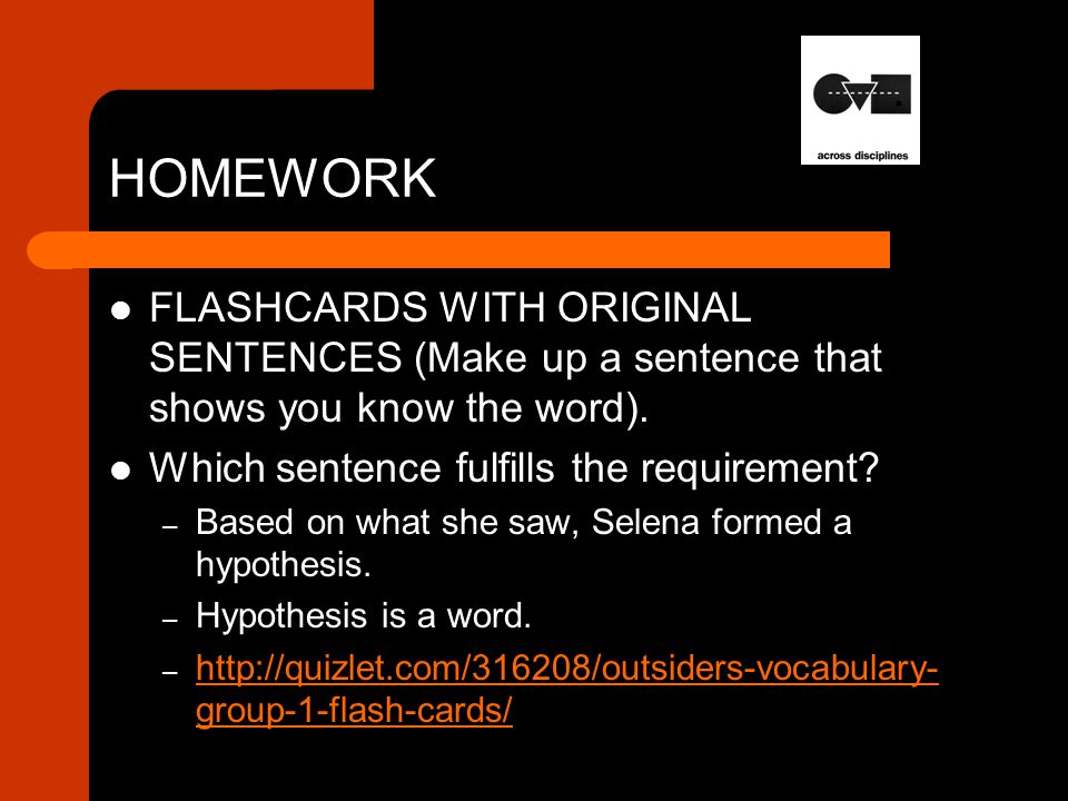 HOMEWORK FLASHCARDS WITH ORIGINAL SENTENCES (Make up a sentence that shows you know the word).