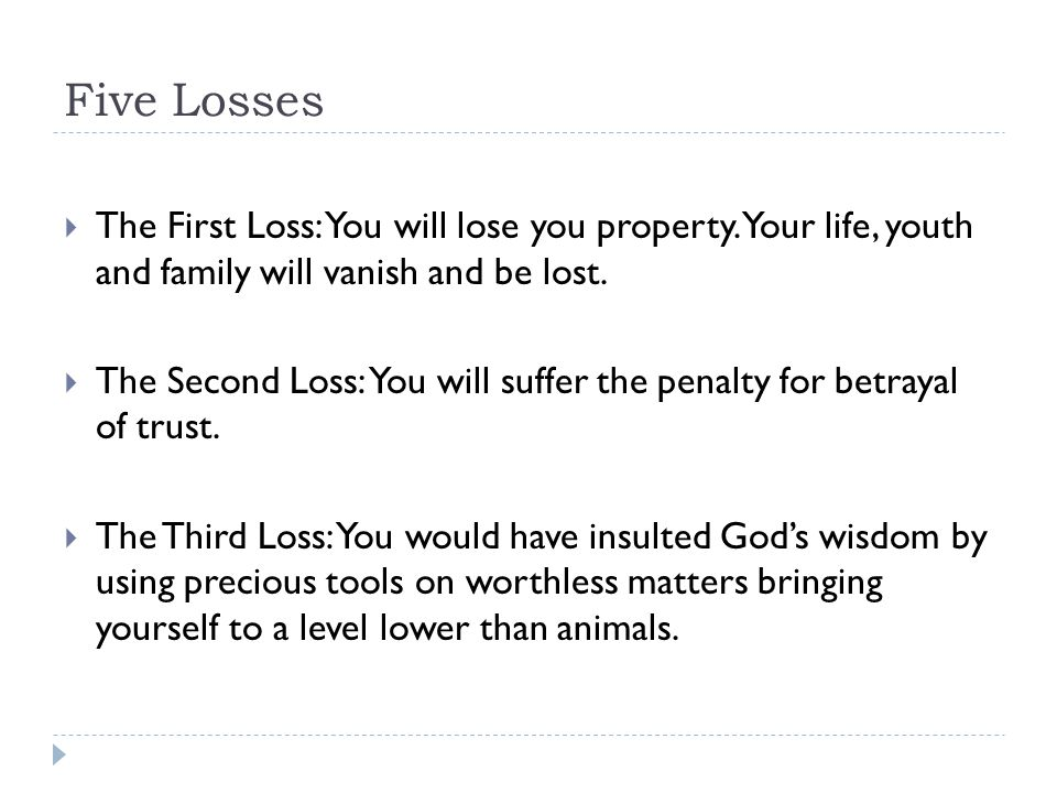 Five Losses  The First Loss: You will lose you property.