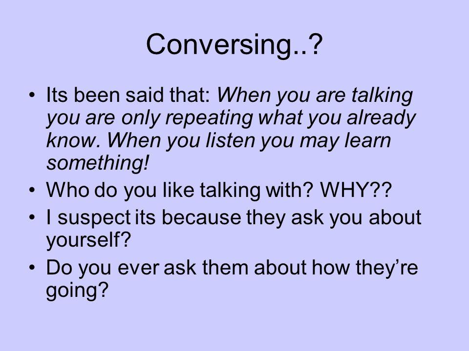 Conversing...