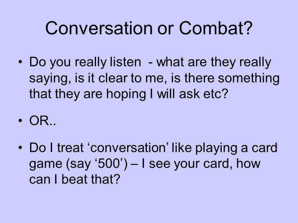 Conversation or Combat.