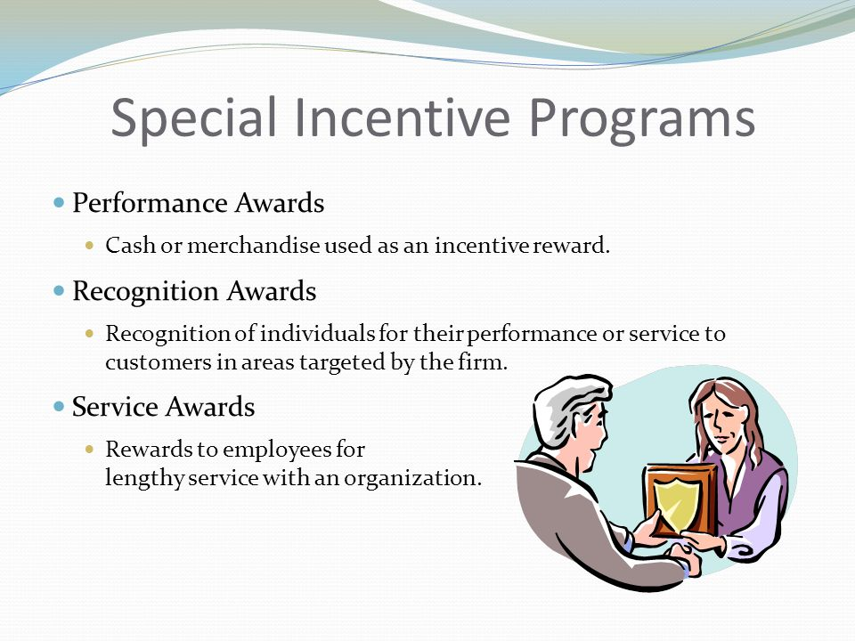 Special Incentive Programs Performance Awards Cash or merchandise used as an incentive reward.