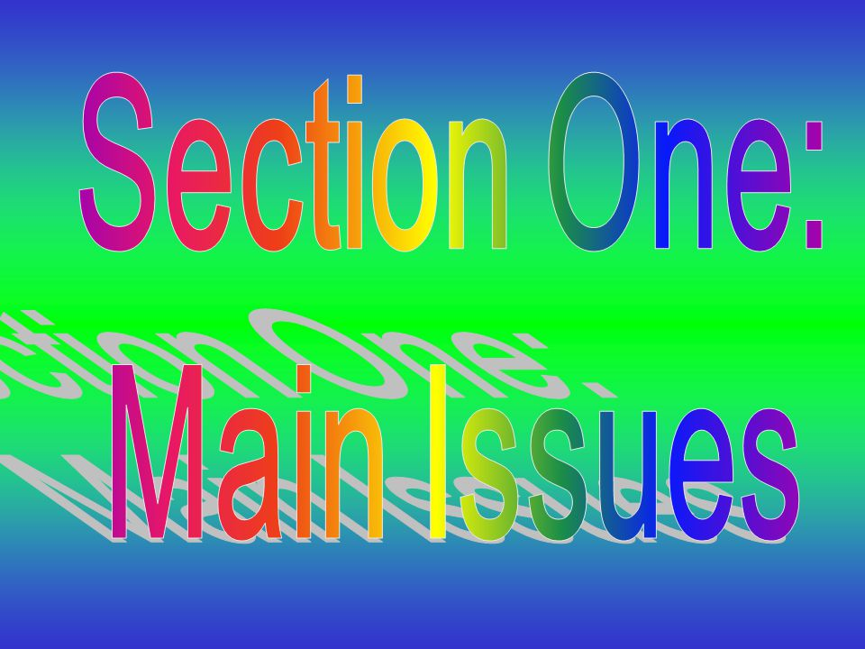 Section One : Main Issues Section Two : Developing Resilience
