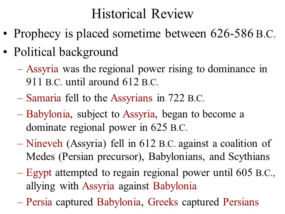 Historical Review Prophecy is placed sometime between 626-586 B.C.