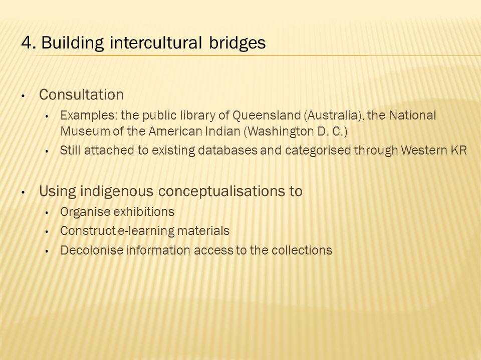 Consultation Examples: the public library of Queensland (Australia), the National Museum of the American Indian (Washington D.