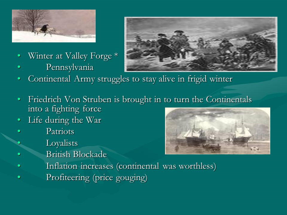 Winter at Valley Forge *Winter at Valley Forge * PennsylvaniaPennsylvania Continental Army struggles to stay alive in frigid winterContinental Army st