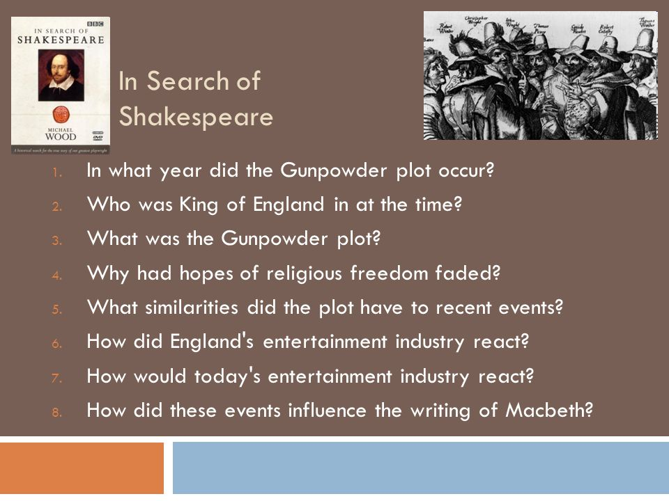 In Search of Shakespeare 1. In what year did the Gunpowder plot occur.