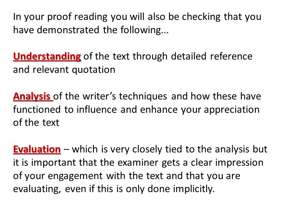 In your proof reading you will also be checking that you have demonstrated the following...