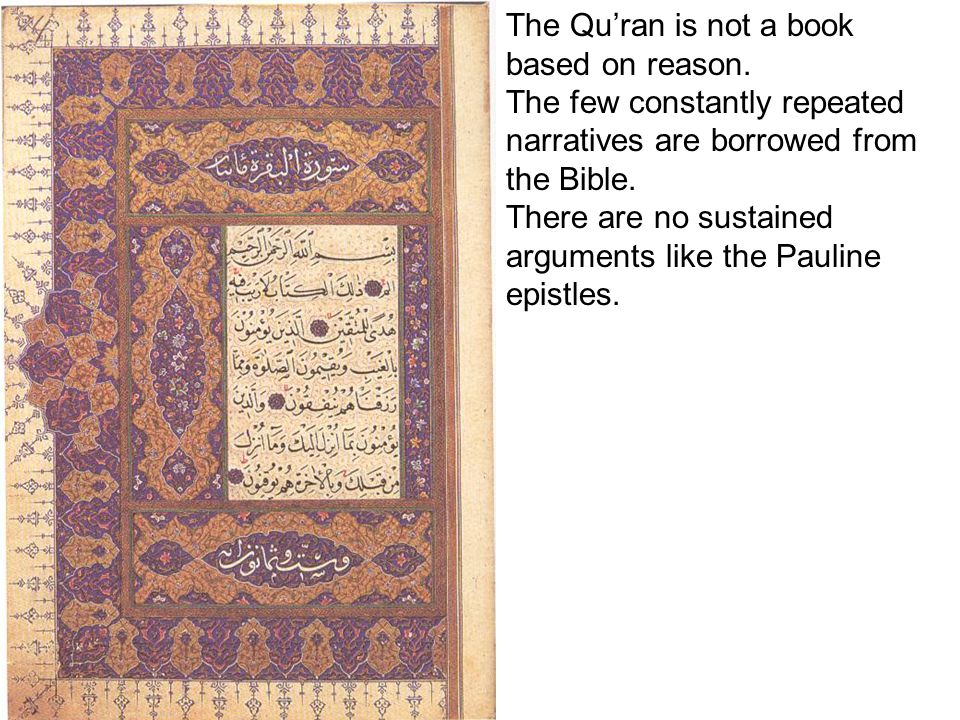 The Qu'ran is not a book based on reason.
