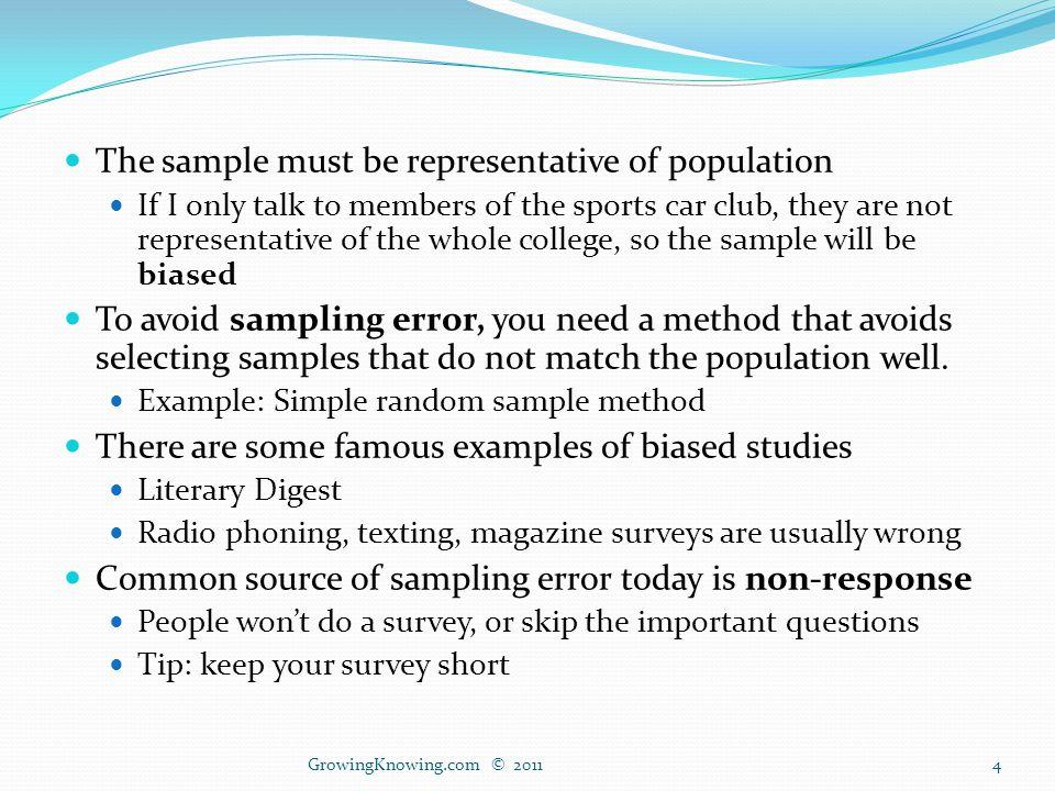 Methods to avoid sample bias Simple random sampling Most trusted method.