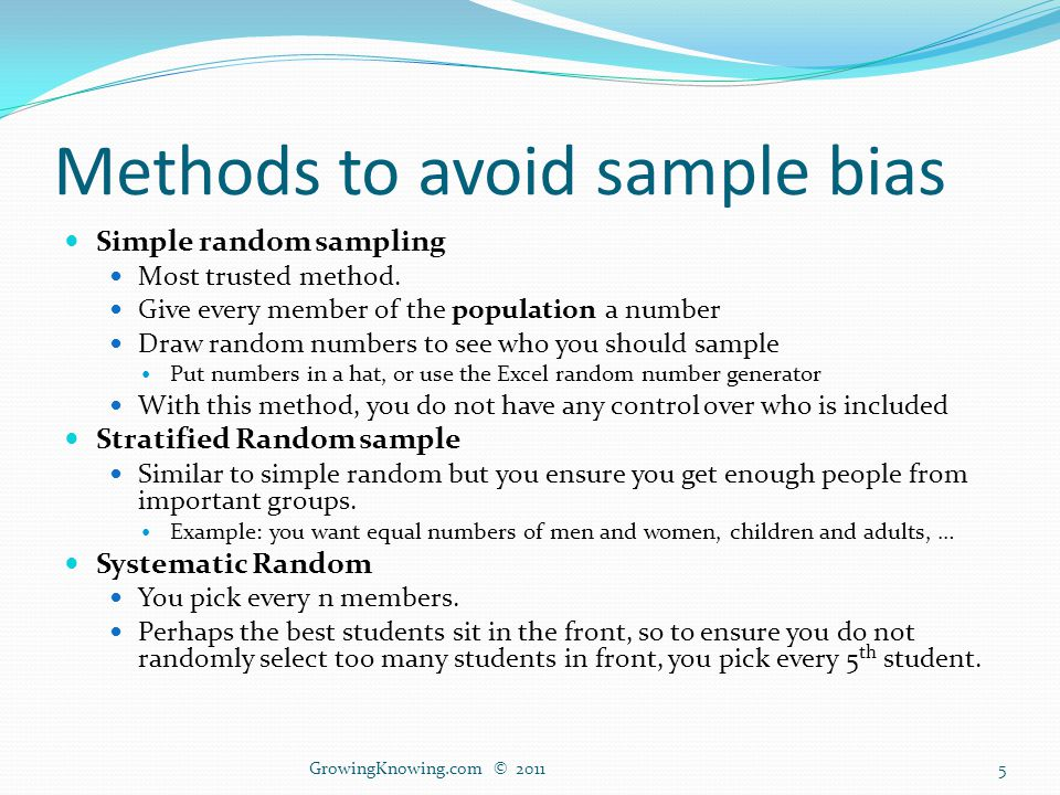 Some poor methods of sampling Convenience – pick people who are easy to reach Judgement – some researchers think they know who the best candidates should be research shows expert judgment is almost never as good as simple random sampling Snowball – nice sounding word even though the method is poor.