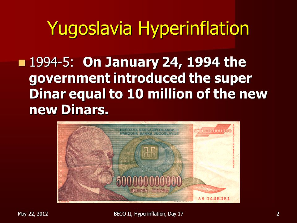 May 22, 2012BECO II, Hyperinflation, Day 173 Zimbabwe Hyperinflation World-record hyperinflation last officially set at 231 million per cent.