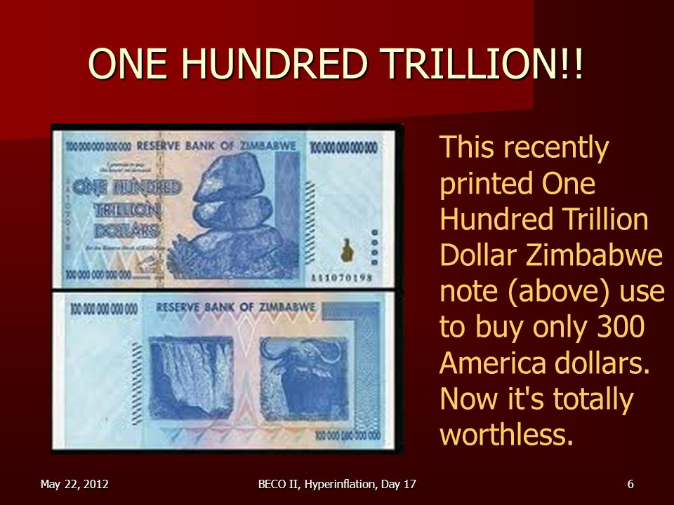 May 22, 2012BECO II, Hyperinflation, Day 177 3 Eggs Worth The 100 Billion Dollar Zimbabwe note (below) was said to have bought just three eggs.