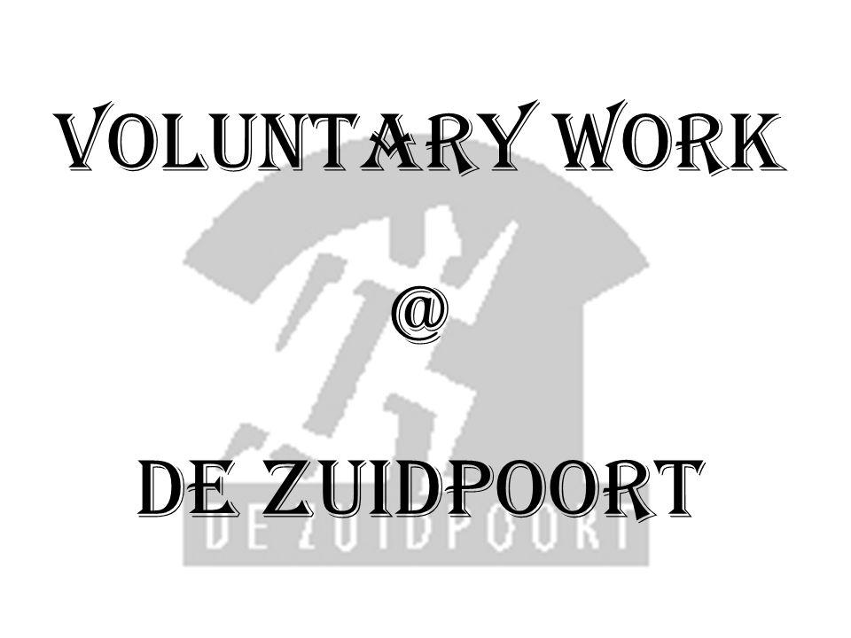 Voluntary work @ DE ZUIDPOORT