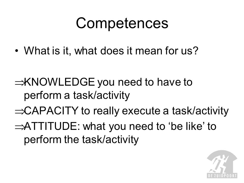 Competences What is it, what does it mean for us.