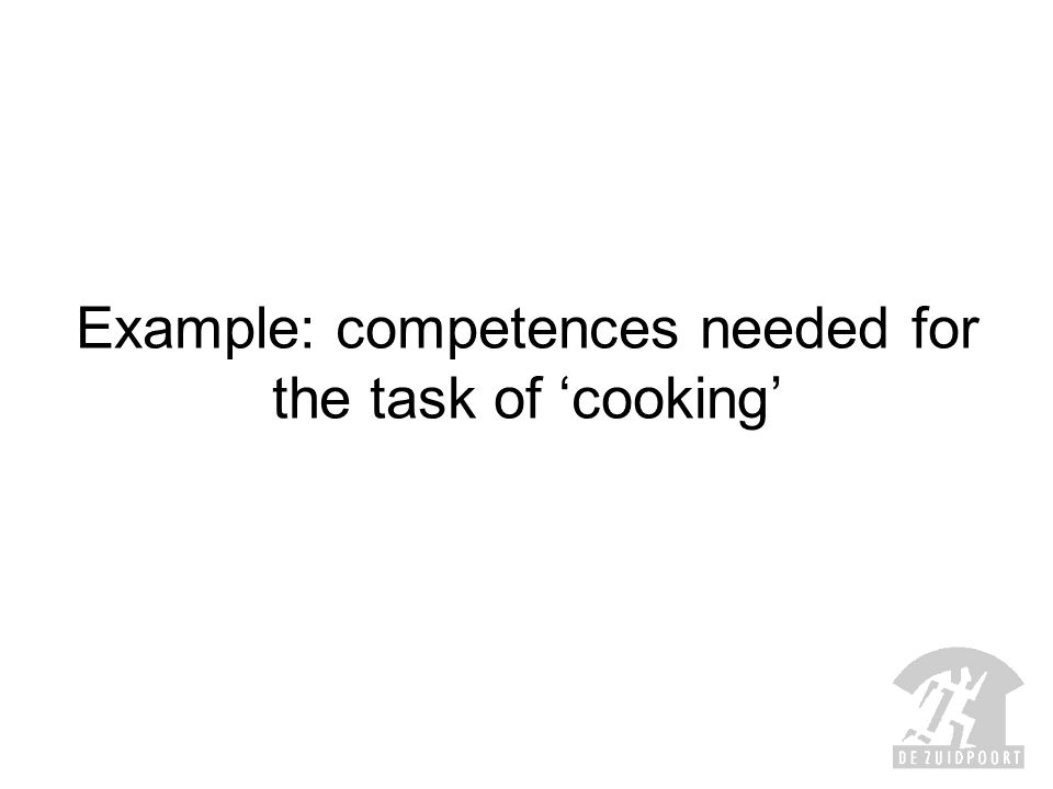 Example: competences needed for the task of 'cooking'
