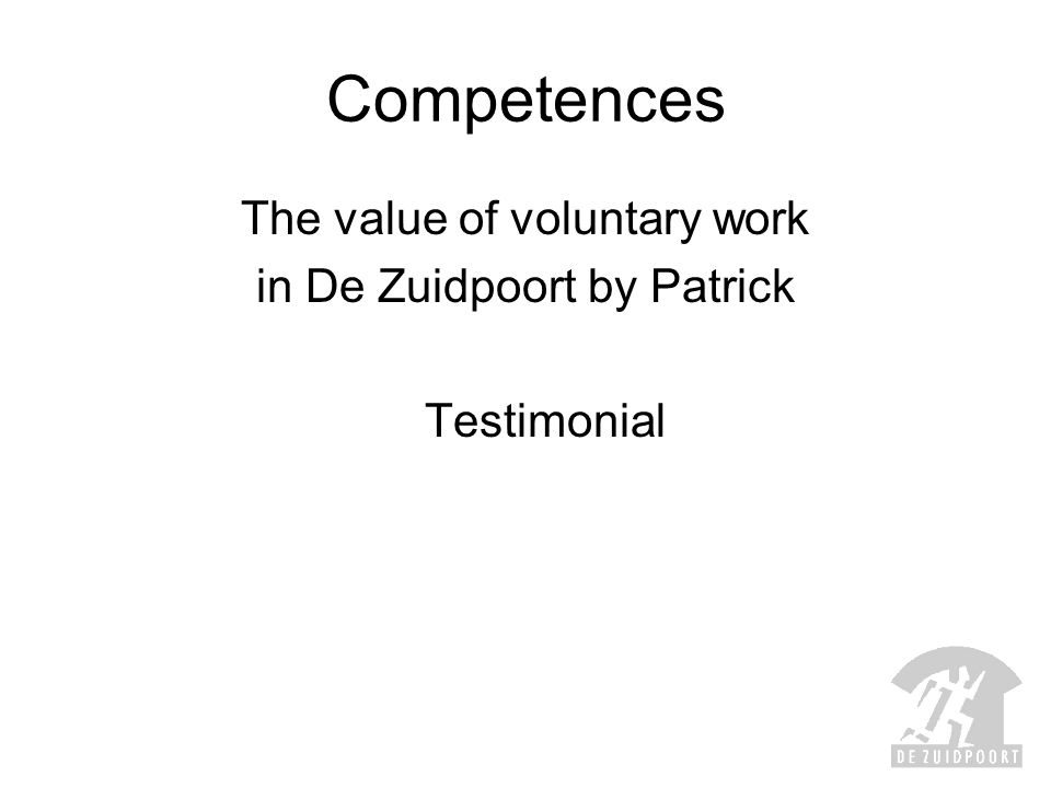 Competences The value of voluntary work in De Zuidpoort by Patrick Testimonial