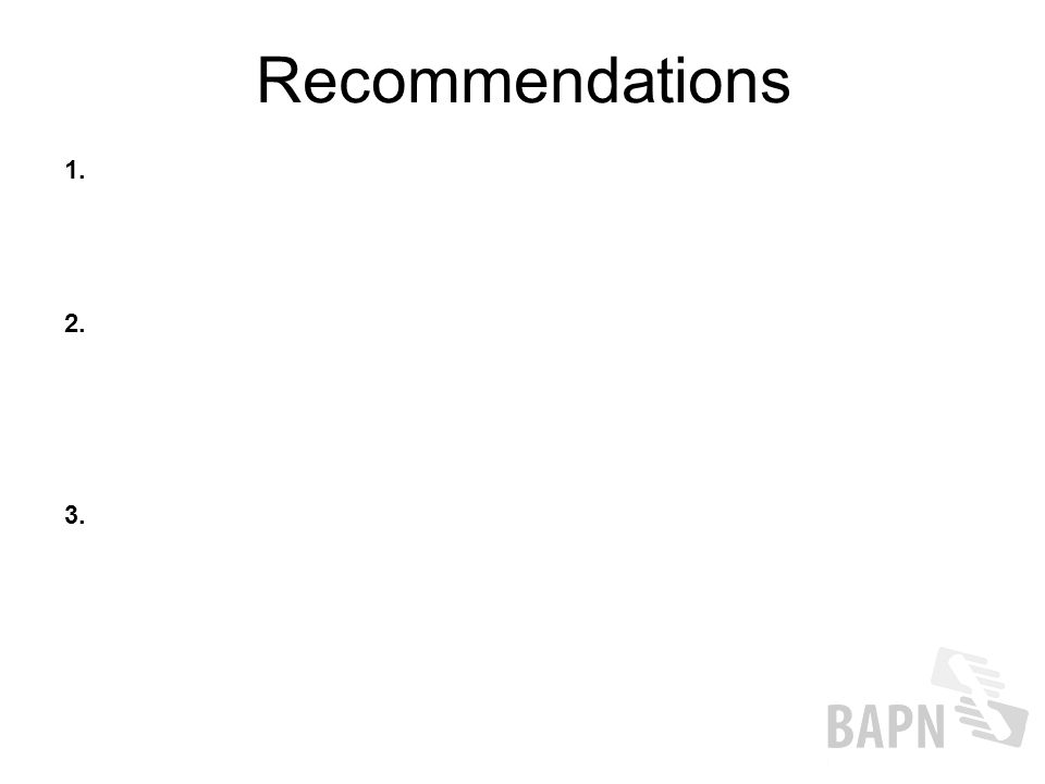 1. 2. Recommendations 3.