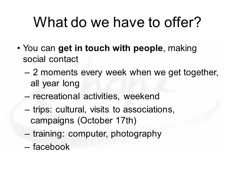 What do we have to offer.