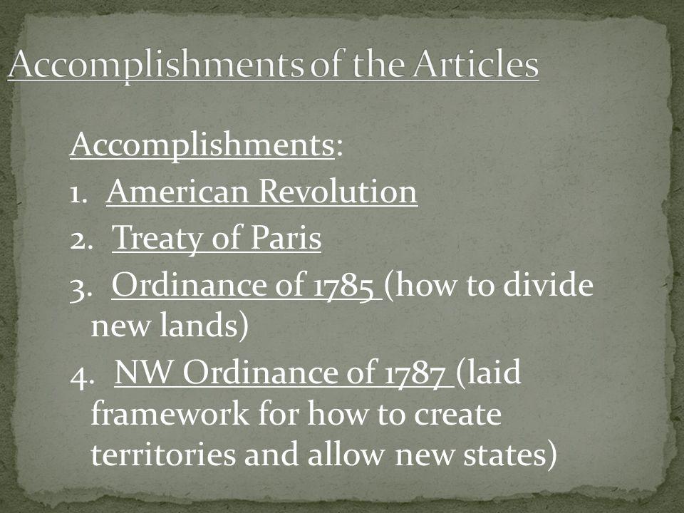 Accomplishments: 1. American Revolution 2. Treaty of Paris 3.
