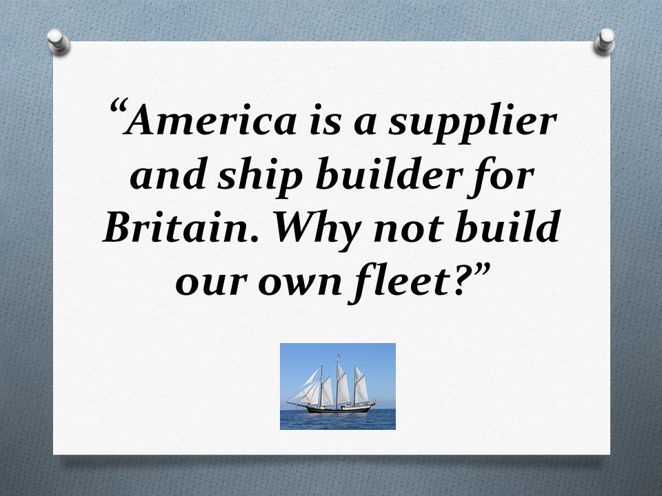 America is a supplier and ship builder for Britain. Why not build our own fleet?
