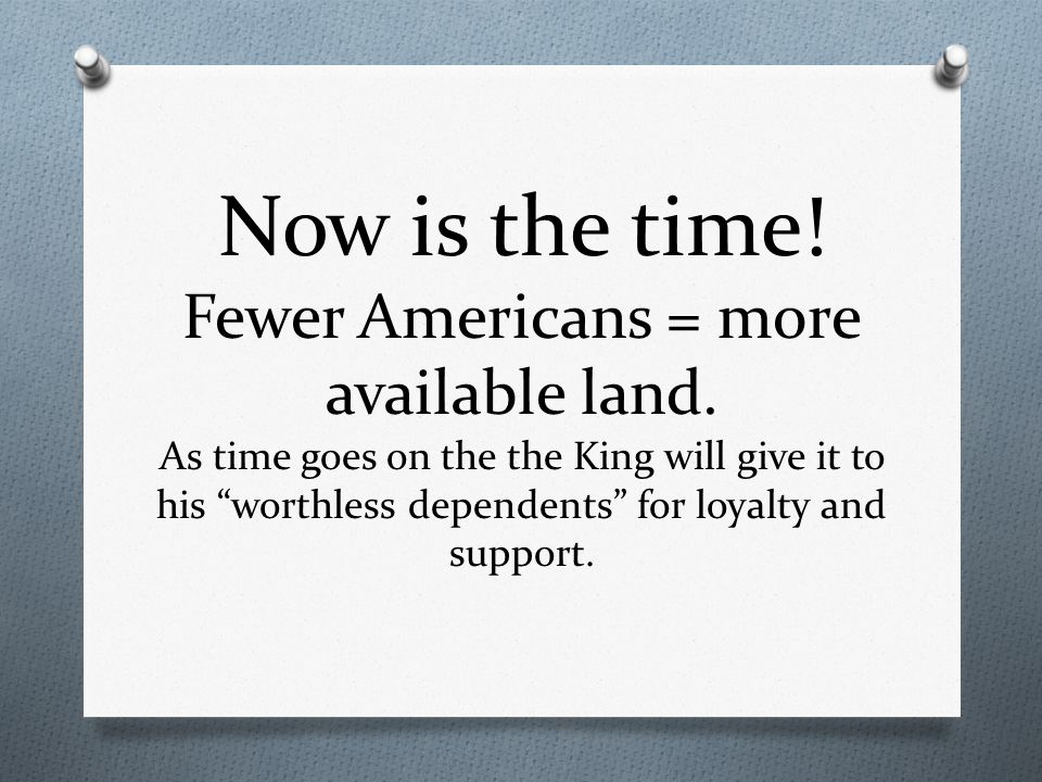 Now is the time. Fewer Americans = more available land.