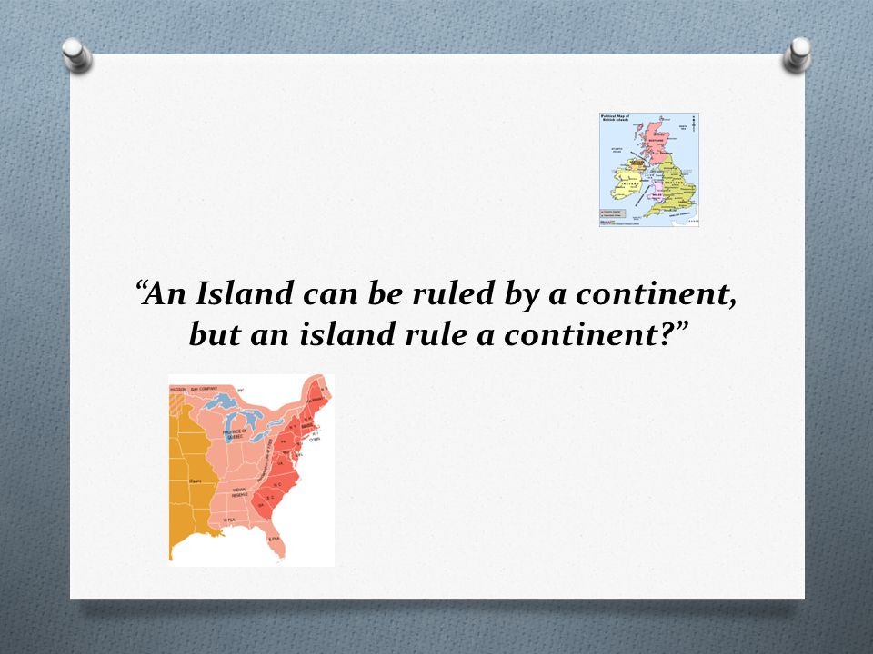 An Island can be ruled by a continent, but an island rule a continent?