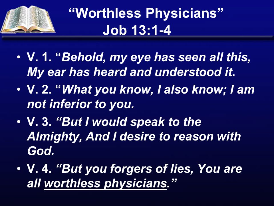 Worthless Physicians Job 13:1-4 V.1.