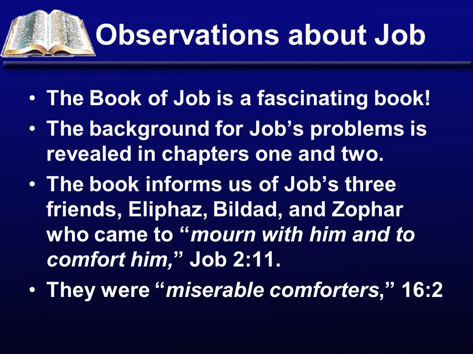 Observations about Job The Book of Job is a fascinating book.
